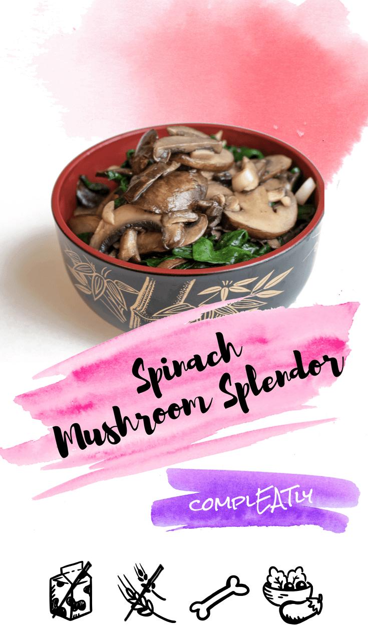 Spinach Mushroom Splendor